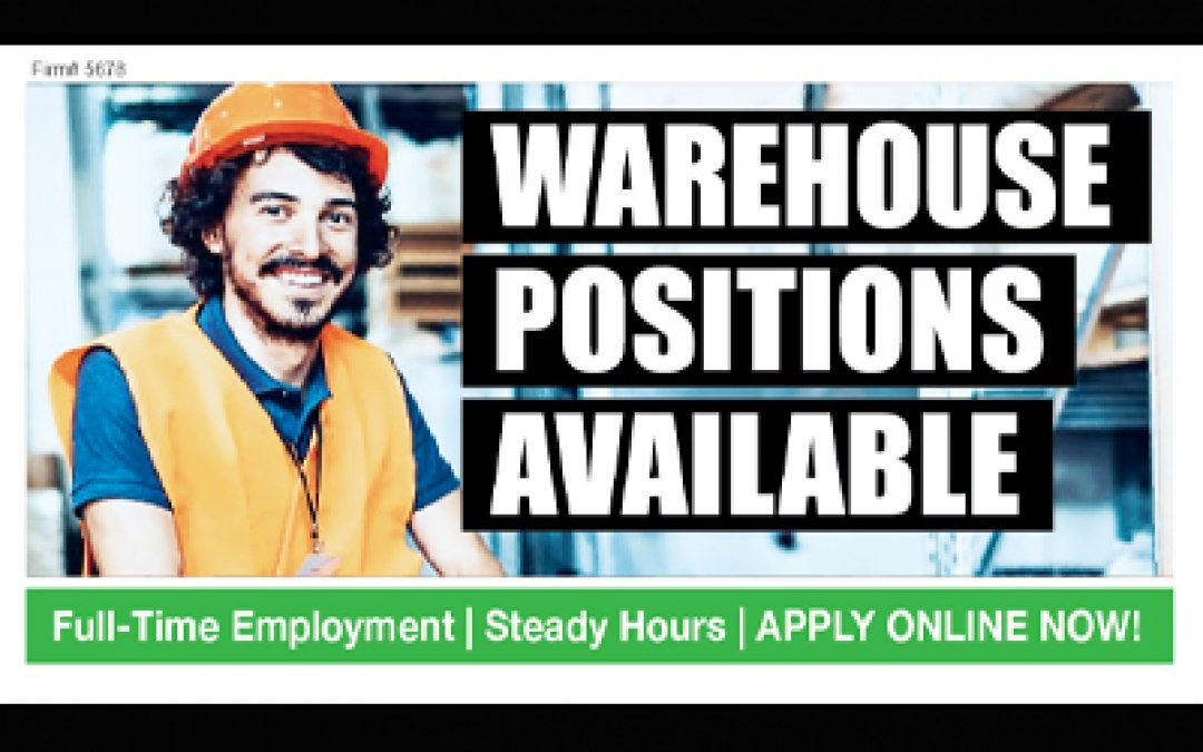 Now Hiring… Warehouse Positions!
