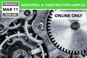Industrial & Construction Surplus Auction March 11, 2020