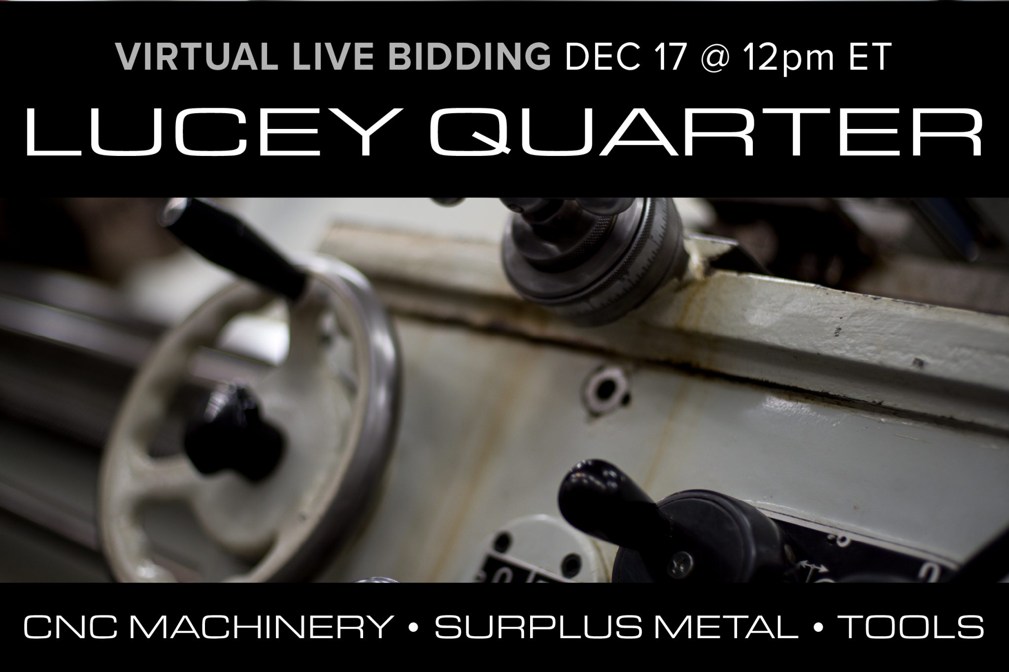 December 2020 Lucey Quarter Auction CNC Machines Metal Steel Contractor Tools Combilifts