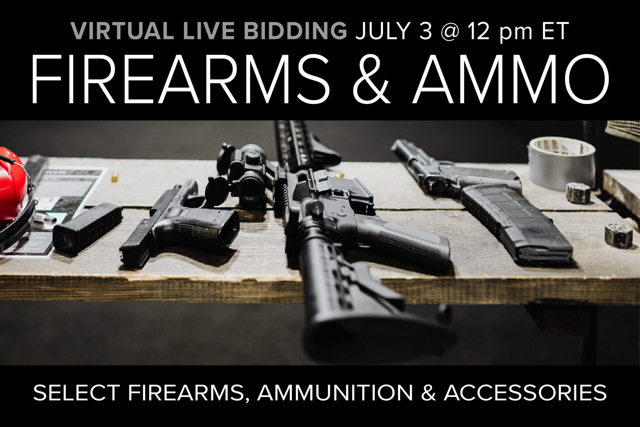Firearms and Ammo Virtual Live Auction July 3 12pm ET