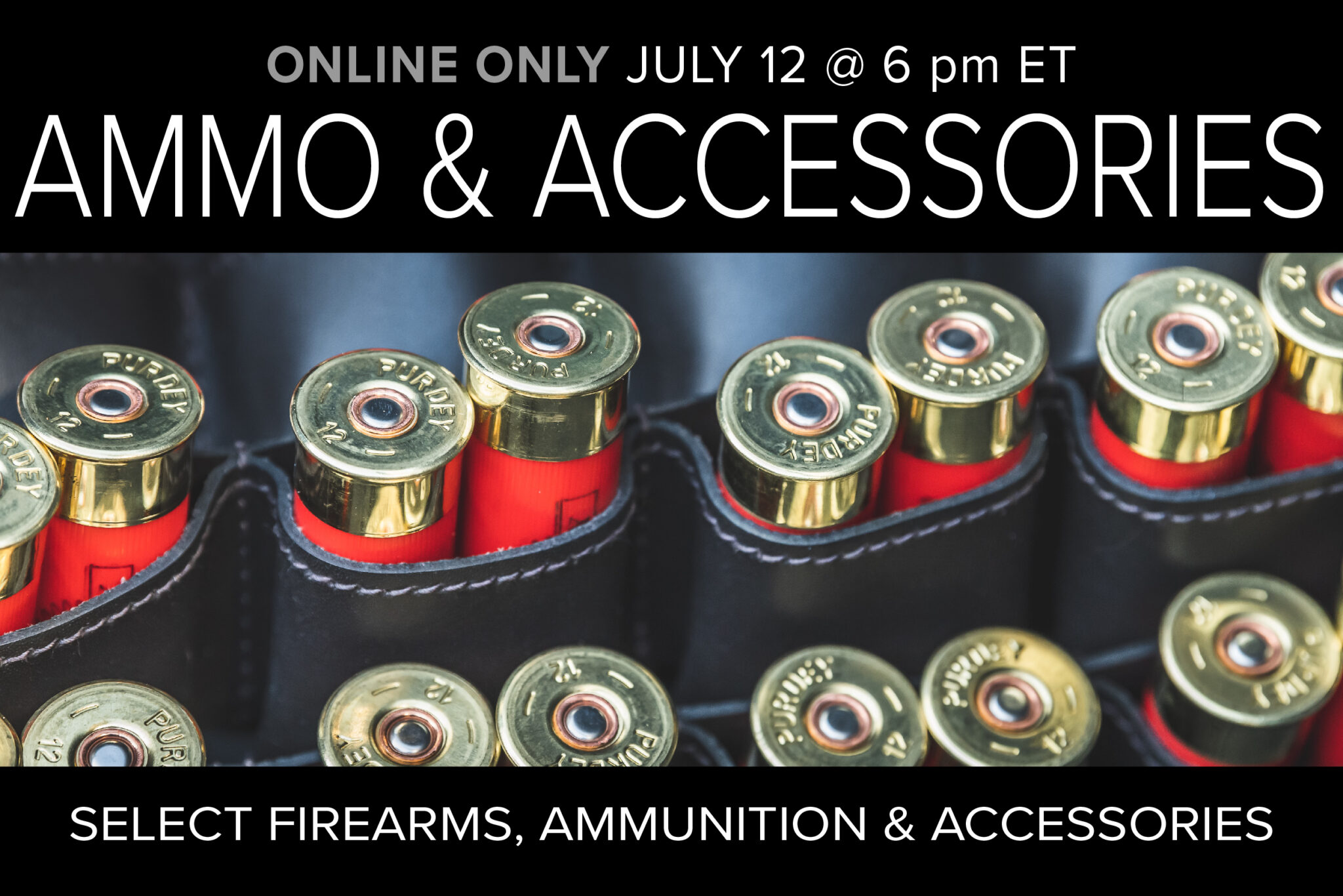 Ammo and Accessories Auction July 12 at 6 pm ET