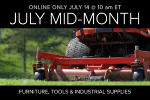 July Mid Month Auction Online Only July 14 at 10 am ET