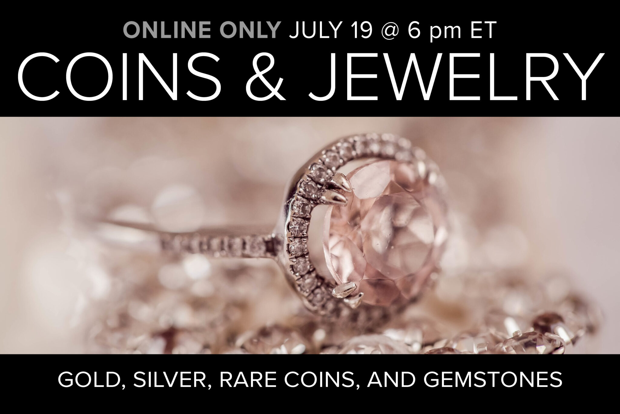 Coins and Jewelry Auction Online Only Auction on July 19 at 6pm
