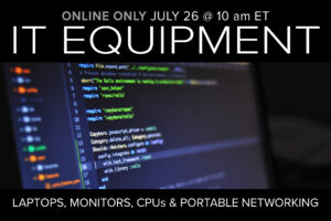 IT Equipment Online Only Auction on July 26 at 10am ET