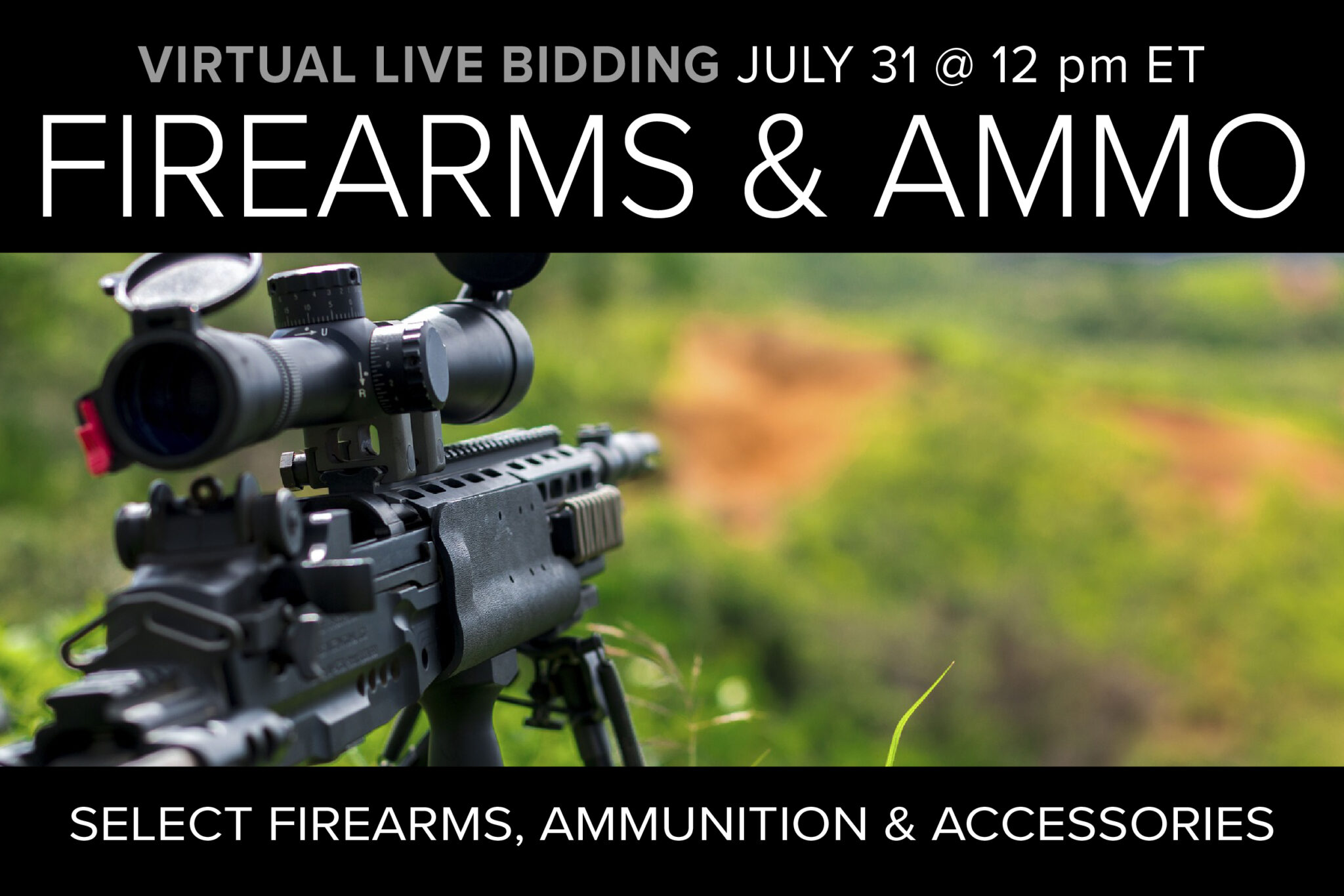 Firearms and Ammo Virtual Lie Auction on July 31 at 12pm ET
