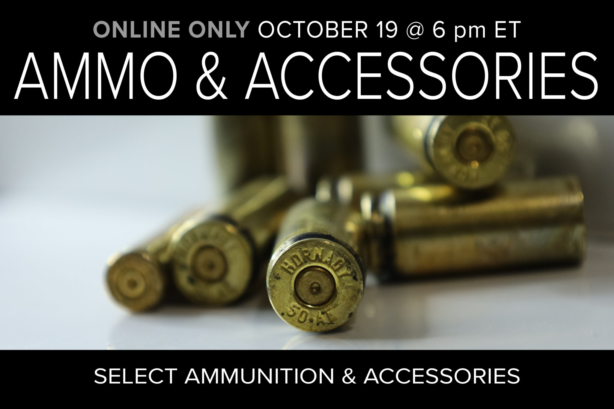 Ammo & Accessories auction October 19